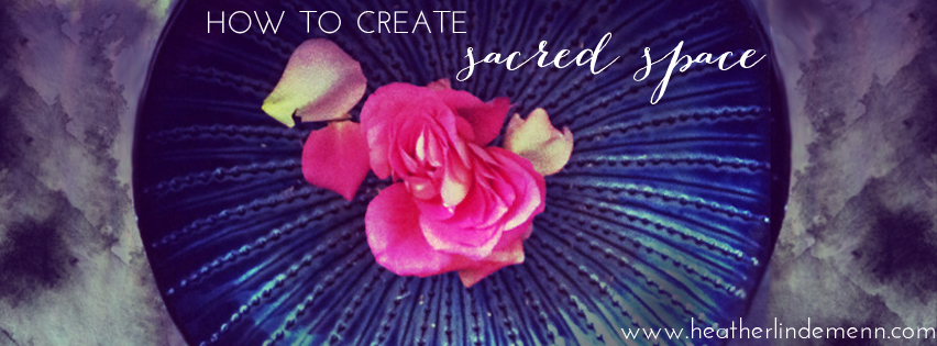 How to create Sacred Space